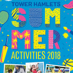 Tower Hamlets Summer Activities 2018 - More than 165 FREE activites