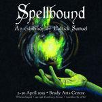 Spellbound: An exhibition by Patrick Samuel