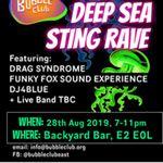 Bubble Club presents: Deep Sea Sting Rave